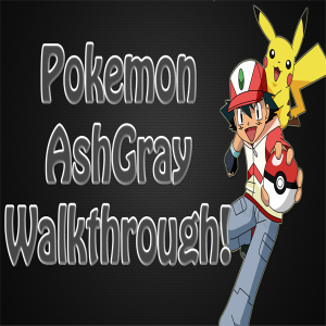 Pokemon Ash Gray Walkthrough